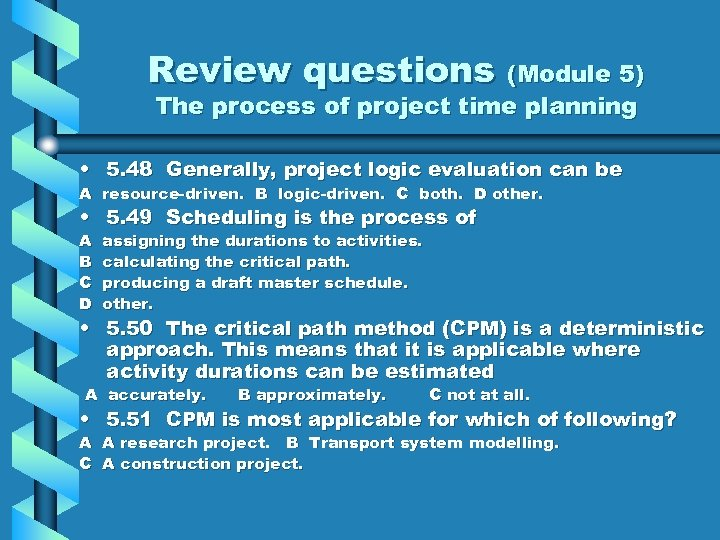 Review questions (Module 5) The process of project time planning • 5. 48 Generally,