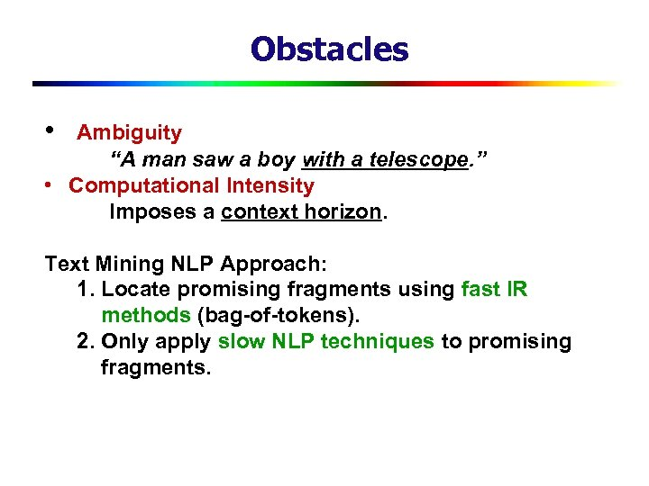 "Obstacles • Ambiguity ""A man saw a boy with a telescope. "" • Computational"