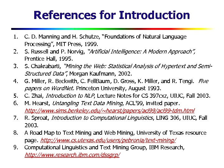 "References for Introduction 1. 5. 6. C. D. Manning and H. Schutze, ""Foundations of"