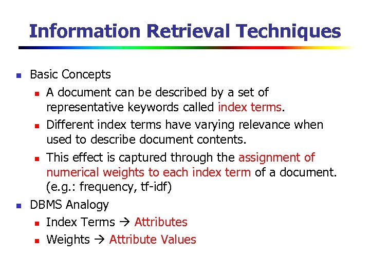 Information Retrieval Techniques n n Basic Concepts n A document can be described by