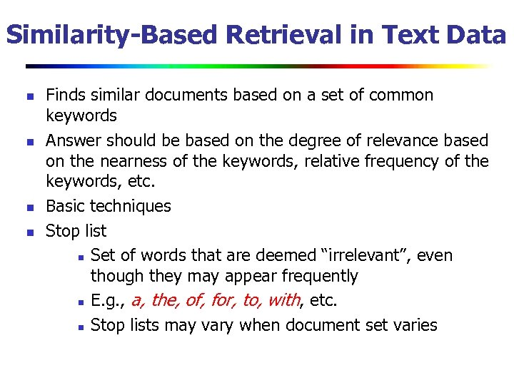 Similarity-Based Retrieval in Text Data n n Finds similar documents based on a set