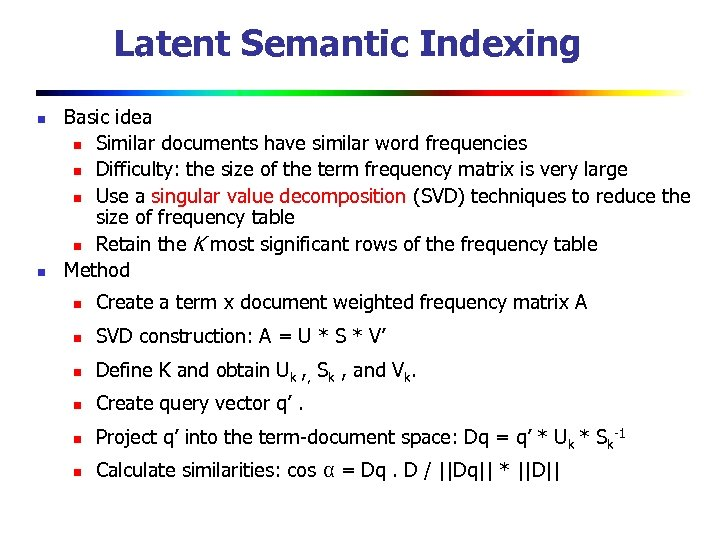Latent Semantic Indexing n n Basic idea n Similar documents have similar word frequencies