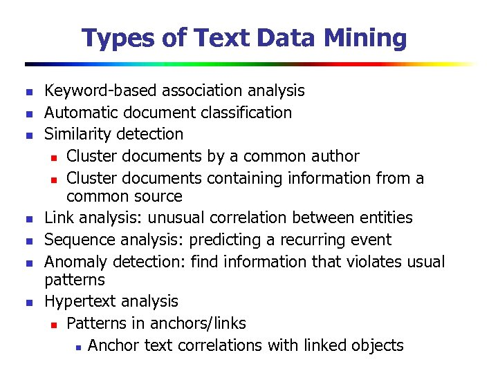 Types of Text Data Mining n n n n Keyword-based association analysis Automatic document