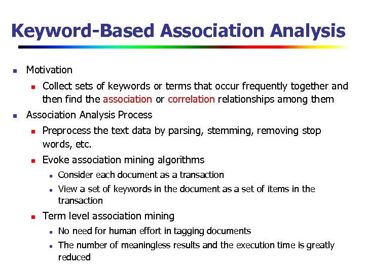 Keyword-Based Association Analysis n Motivation n n Collect sets of keywords or terms that
