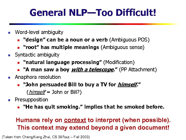 "General NLP—Too Difficult! n n Word-level ambiguity n ""design"" can be a noun or"