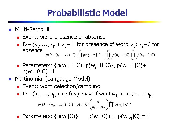 Probabilistic Model n Multi-Bernoulli n Event: word presence or absence n D = (x