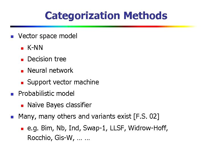 Categorization Methods n Vector space model n n Decision tree n Neural network n