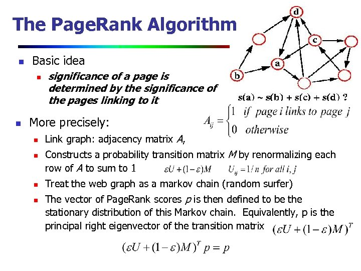 The Page. Rank Algorithm n Basic idea n n significance of a page is