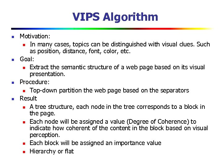 VIPS Algorithm n n Motivation: n In many cases, topics can be distinguished with