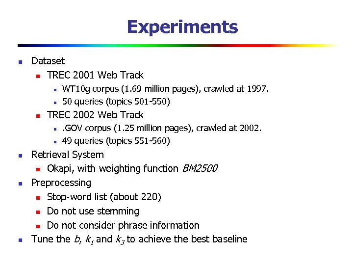 Experiments n Dataset n TREC 2001 Web Track n n n TREC 2002 Web