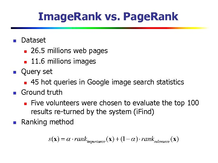 Image. Rank vs. Page. Rank n n Dataset n 26. 5 millions web pages