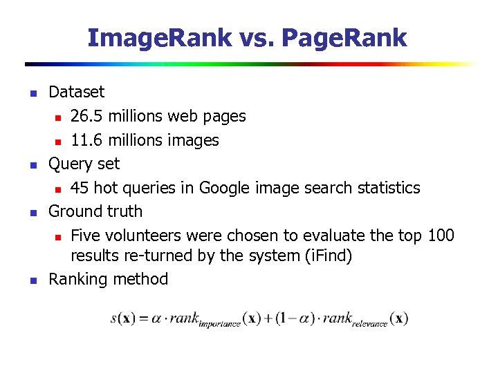 Image. Rank vs. Page. Rank n n Dataset n 26. 5 millions web pages
