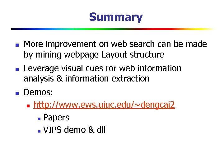 Summary n n n More improvement on web search can be made by mining