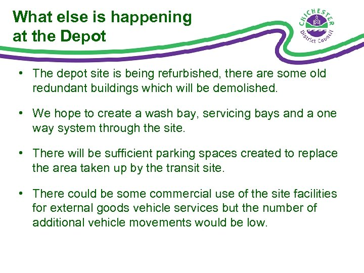 What else is happening at the Depot • The depot site is being refurbished,