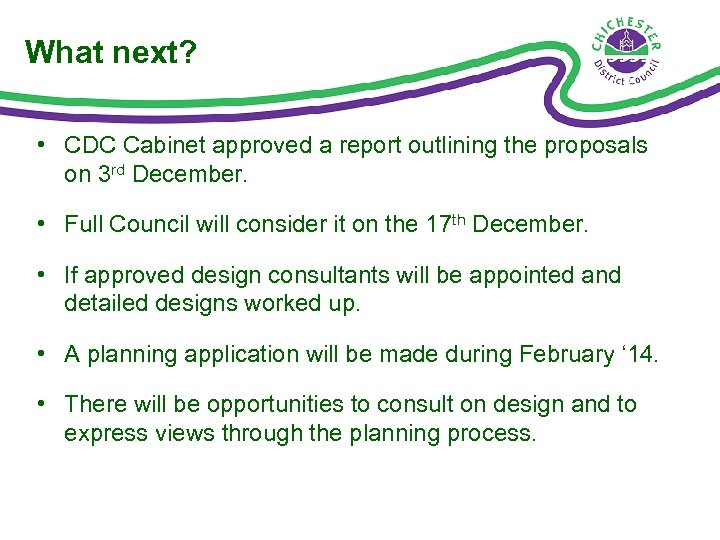 What next? • CDC Cabinet approved a report outlining the proposals on 3 rd
