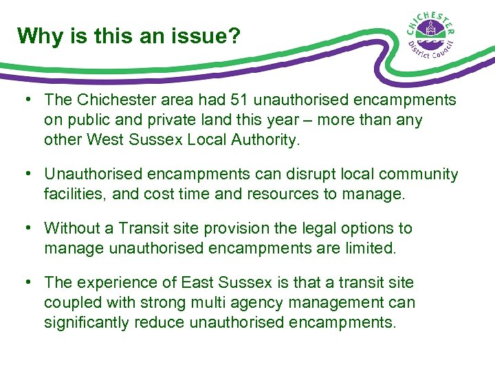 Why is this an issue? • The Chichester area had 51 unauthorised encampments on