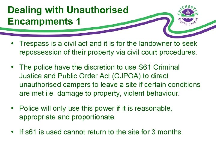 Dealing with Unauthorised Encampments 1 • Trespass is a civil act and it is