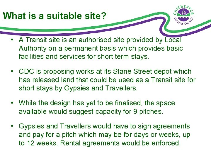 What is a suitable site? • A Transit site is an authorised site provided