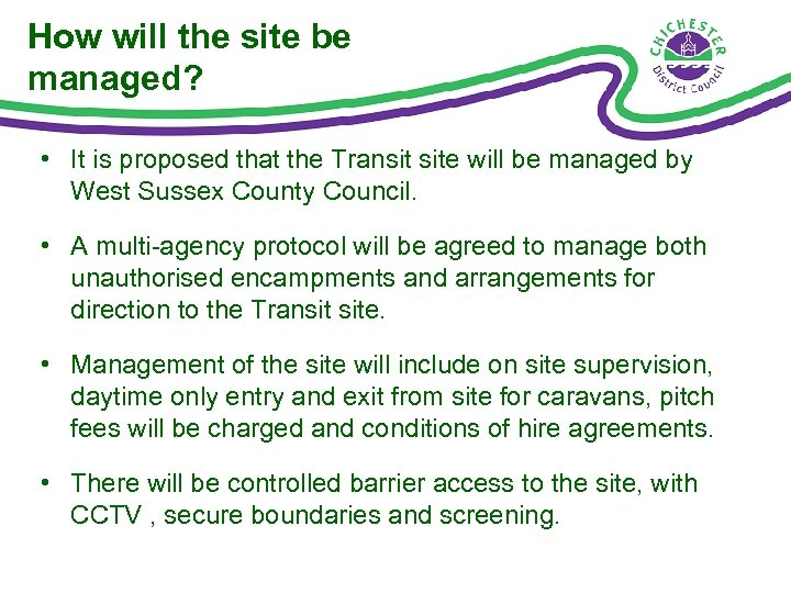 How will the site be managed? • It is proposed that the Transit site