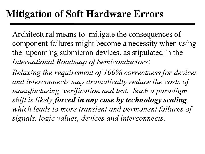 Mitigation of Soft Hardware Errors Architectural means to mitigate the consequences of component failures
