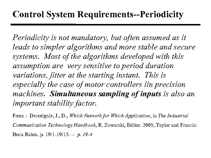 Control System Requirements--Periodicity is not mandatory, but often assumed as it leads to simpler