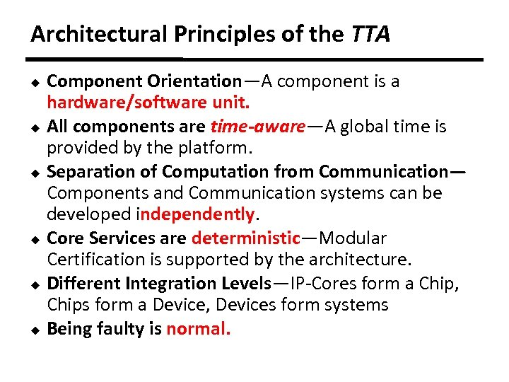 Architectural Principles of the TTA Component Orientation—A component is a hardware/software unit. u All