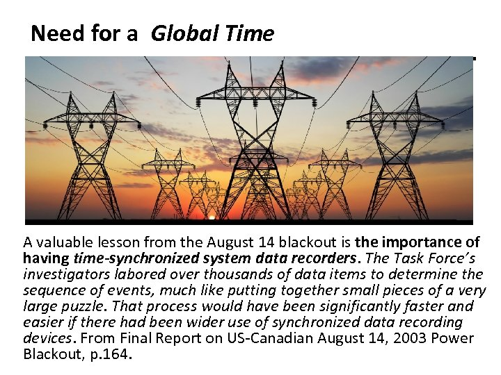 Need for a Global Time A valuable lesson from the August 14 blackout is