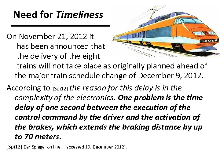 Need for Timeliness On November 21, 2012 it has been announced that the delivery
