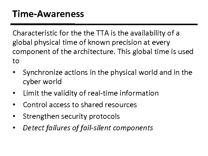 Time-Awareness Characteristic for the TTA is the availability of a global physical time of
