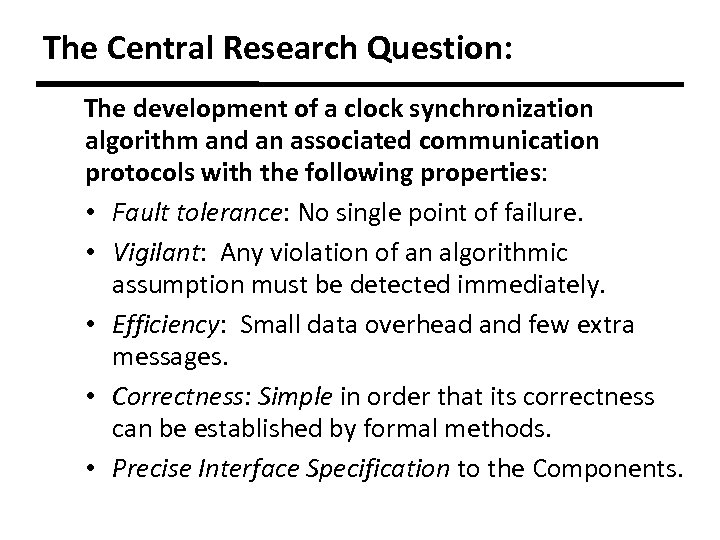The Central Research Question: The development of a clock synchronization algorithm and an associated