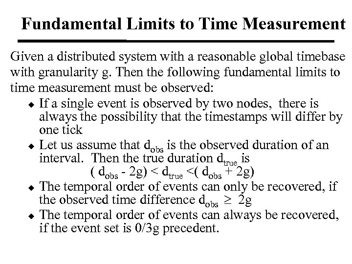 Fundamental Limits to Time Measurement Given a distributed system with a reasonable global timebase
