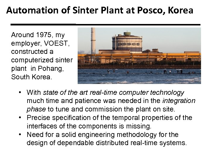 Automation of Sinter Plant at Posco, Korea Around 1975, my employer, VOEST, constructed a
