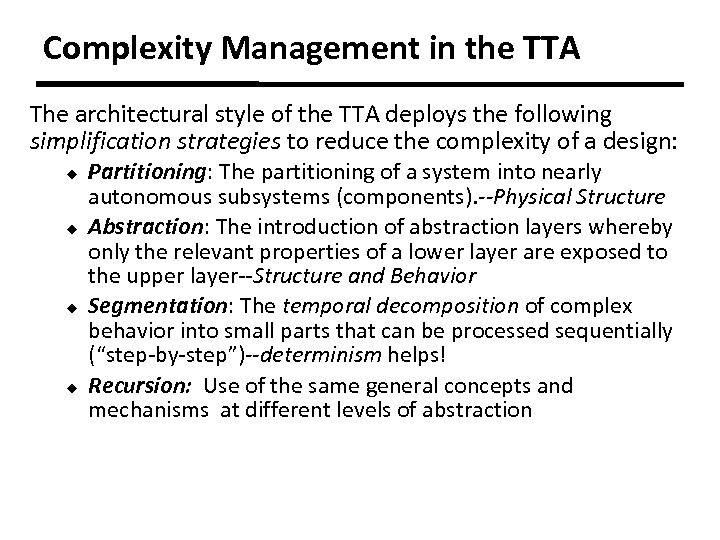 Complexity Management in the TTA The architectural style of the TTA deploys the following
