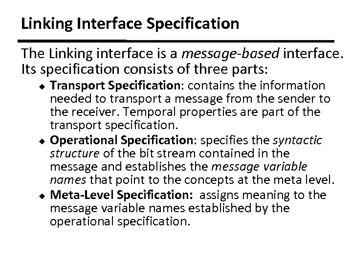 Linking Interface Specification The Linking interface is a message-based interface. Its specification consists of