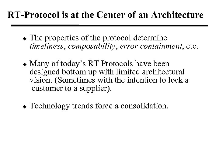 RT-Protocol is at the Center of an Architecture u u u The properties of