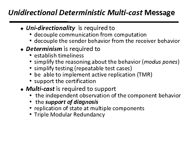 Unidirectional Deterministic Multi-cast Message u Uni-directionality is required to u Determinism is required to