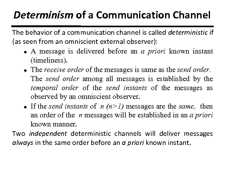 Determinism of a Communication Channel The behavior of a communication channel is called deterministic