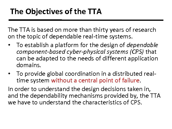 The Objectives of the TTA The TTA is based on more than thirty years