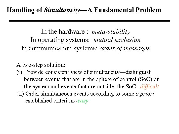 Handling of Simultaneity—A Fundamental Problem In the hardware : meta-stability In operating systems: mutual