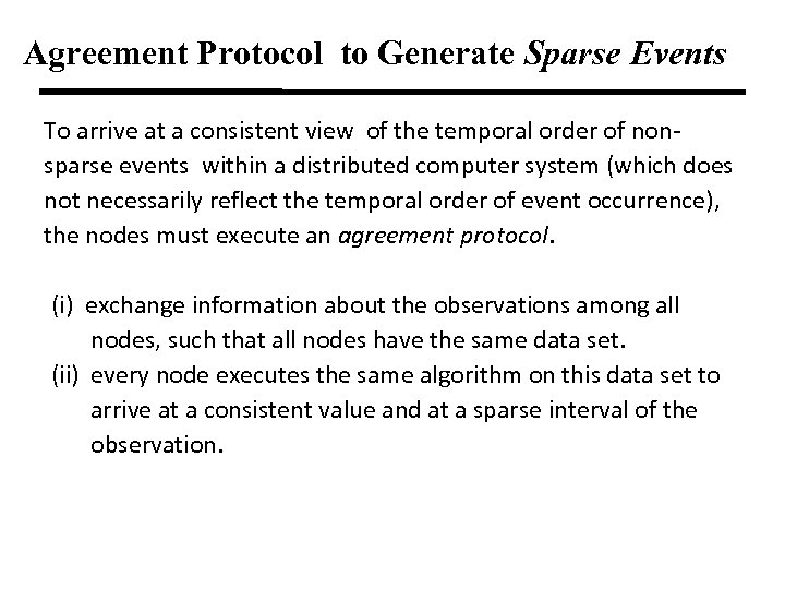 Agreement Protocol to Generate Sparse Events To arrive at a consistent view of the