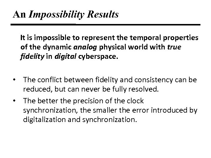 An Impossibility Results It is impossible to represent the temporal properties of the dynamic