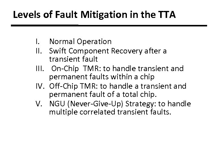 Levels of Fault Mitigation in the TTA I. Normal Operation II. Swift Component Recovery
