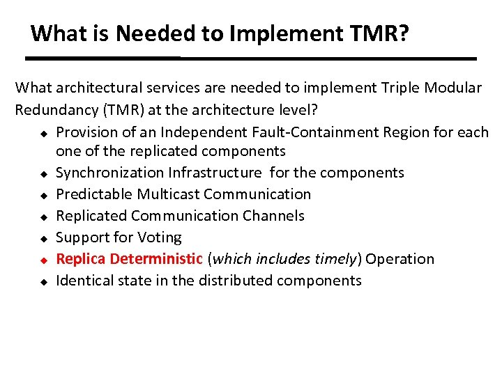 What is Needed to Implement TMR? What architectural services are needed to implement Triple