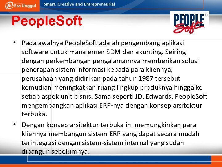 People. Soft • Pada awalnya People. Soft adalah pengembang aplikasi software untuk manajemen SDM
