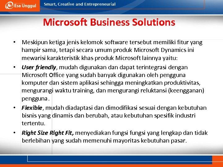 Microsoft Business Solutions • Meskipun ketiga jenis kelomok software tersebut memiliki fitur yang hampir