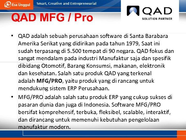 QAD MFG / Pro • QAD adalah sebuah perusahaan software di Santa Barabara Amerika