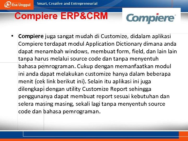 Compiere ERP&CRM • Compiere juga sangat mudah di Customize, didalam aplikasi Compiere terdapat modul