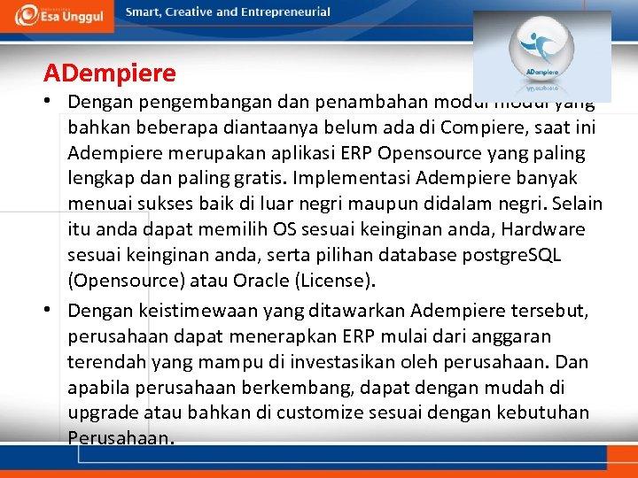 ADempiere • Dengan pengembangan dan penambahan modul yang bahkan beberapa diantaanya belum ada di