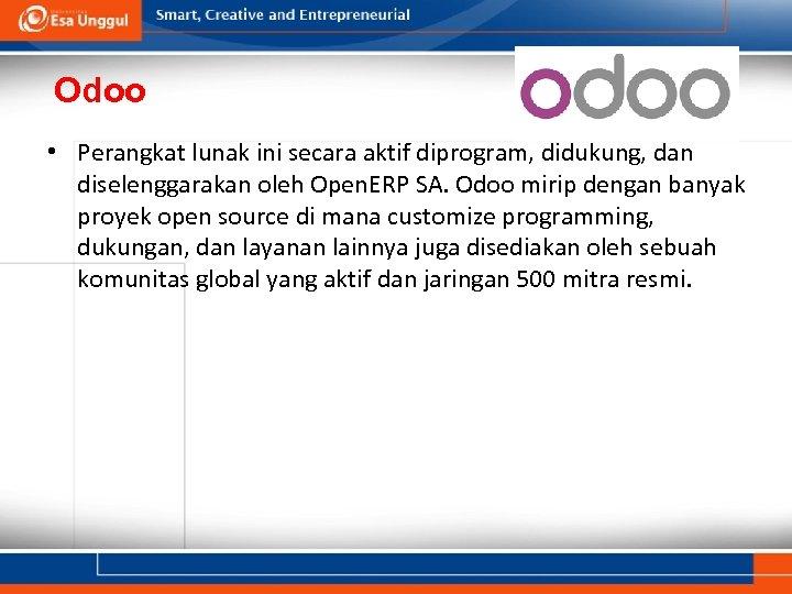 Odoo • Perangkat lunak ini secara aktif diprogram, didukung, dan diselenggarakan oleh Open. ERP