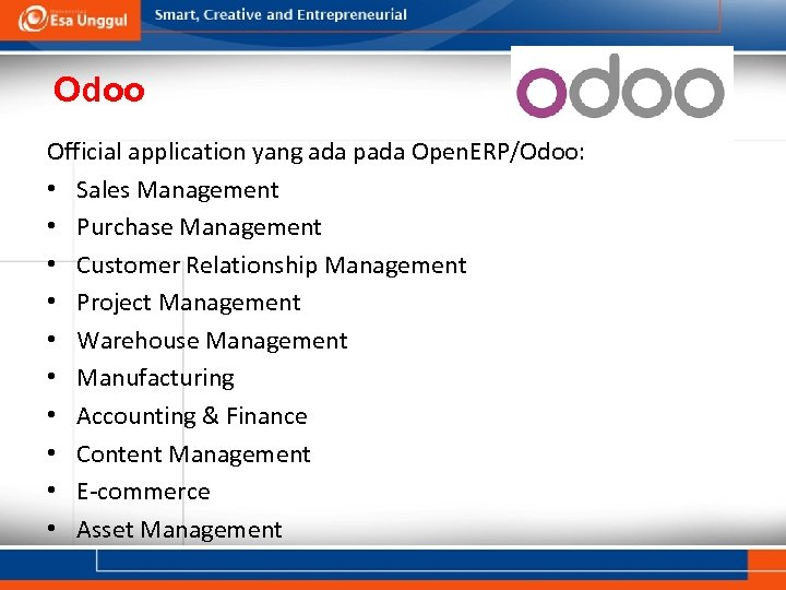 Odoo Official application yang ada pada Open. ERP/Odoo: • Sales Management • Purchase Management